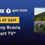 Amazon Sony Bravia LED Smart TV Quiz Answers Today Win Sony Bravia TV For Free