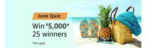 Amazon June Quiz Answers today win Rs 5000 free
