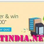 Amazon Prime Day Quiz Answers 14 July 2019 Answer And Win Rs 50000